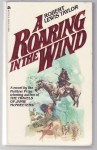 A Roaring in the Wind - Robert Lewis Taylor