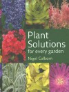 Plant Solutions: For Every Garden - Nigel Colborn, Nigel Colburn, Timber Press
