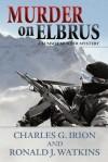 Murder on Elbrus - Charles G. Irion, Ronald J. Watkins