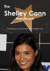 The Shelley Conn Handbook - Everything You Need to Know about Shelley Conn - Emily Smith