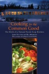 Cooking for the Common Good: The Birth of a Natural Foods Soup Kitchen - Larry Stettner, Bill Morrison, Sarah Hinckley