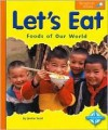 Let's Eat: Foods of Our World - Janine Scott