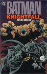 Batman: Knightfall, Vol. 1: Broken Bat - Doug Moench, Chuck Dixon, Jim Aparo, Norm Breyfogle, Graham Nolan, Jim Balent, DC Comics