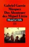 Das Abenteuer des Miguel Littin: Illegal in Chile (Broschiert) - Gabriel García Márquez