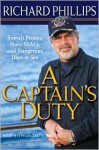 A Captain's Duty: Somali Pirates, Navy SEALS, and Dangerous Days at Sea - Stephan Talty, Richard Phillips