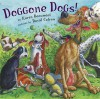 Doggone Dogs - Karen Beaumont, David Catrow