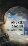 Der Weiße Rabe - Andrzej Stasiuk, Olaf Kühl
