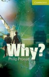 Why? Starter/Beginner Paperback (Cambridge English Readers) - Philip Prowse