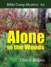Alone in the Woods (Bible Camp Mystery) - Cheryl Rogers