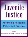 Juvenile Justice: Advancing Research, Policy, and Practice - Francine Sherman, Francine Jacobs