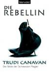 Die Rebellin (Die Gilde der Schwarzen Magier, #1) - Trudi Canavan