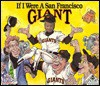 If I Were a San Francisco Giant - Joseph C. D'Andrea