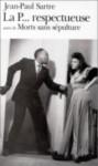 La Putain respectueuse, suivi de Morts sans sépulture - Jean-Paul Sartre