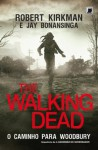 The Walking Dead: Caminho para Woodbury (Portuguese Edition) - Robert Kirkman, Jay Bonansinga
