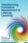 Transforming Formative Assessment in Lifelong Learning - Kathryn Ecclestone, Jennie Davies, Jay Derrick