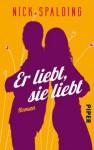 Er liebt, sie liebt: Roman (German Edition) - Nick Spalding, Christina Kagerer
