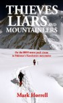Thieves, Liars and Mountaineers: On the 8000 metre peak circus in Pakistan's Karakoram mountains (Footsteps on the Mountain travel diaries) - Mark Horrell