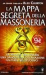 La mappa segreta della massoneria - Alex Churton, Daniela Di Falco