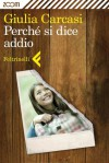 Perché si dice addio - Giulia Carcasi