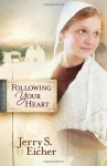 Following Your Heart - Jerry S. Eicher