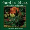Garden Ideas: Creative Design Solutions - Carol Spier, Warren Schultz