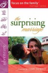 The Surprising Marriage (Focus on the Family Marriage Series) - Focus on the Family, Focus on the Family