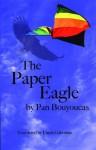 Paper Eagle - Pan Bouyoucas, Linda Gaboriau