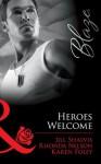 Heroes Welcome (Mills & Boon Blaze): Friendly Fire / The Prodigal / Packing Heat - Rhonda Nelson, Karen Foley, Jill Shalvis