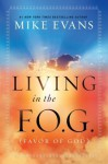 Living In the F.O.G. - Mike Evans