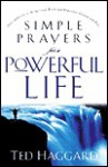 Simple Prayers for a Powerful Life: How to Take Authority Over Your Mind, Home, Business and Country - Ted Haggard