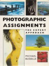 Photographic Assignments: The Expert Approach - Michael Busselle