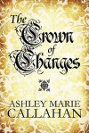 The Crown of Changes - Ashley Callahan