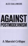 Against Postmodernism - Alex Callinicos