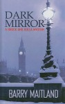 Dark Mirror (Brock And Kolla, #10) - Barry Maitland