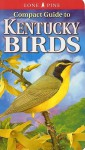 Compact Guide to Kentucky Birds - Michael Roedel, Gregory Kennedy
