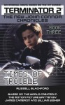Terminator 2: The New John Connor Chronicles Book 3: Times of Trouble - Russell Blackford