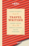 Lonely Planet Travel Writing (General Reference) - Don George