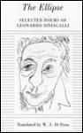 The Ellipse: Selected Poems - Leonardo Sinisgalli, W.S. di Piero