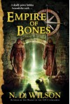 Empire of Bones - N.D. Wilson