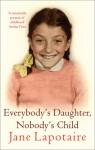 Everybody's Daughter, Nobody's Child - Jane Lapotaire