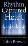 Rhythm of a Captured Heart - John Brown