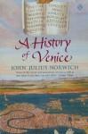 A History of Venice - John Julius Norwich