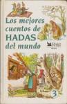 Los mejores cuentos de hadas del mundo 3 - Jacob Grimm, Wilhelm Grimm, Perrault, Anonymous, Jules Dorsay, Hans Christian Andersen