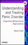Understanding And Treating Panic Disorder: Cognitive Behavioural Approaches - Steven Taylor