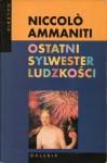 Ostatni sylwester ludzkości - Niccolo Ammaniti