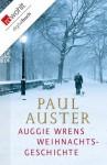 Auggie Wrens Weihnachtsgeschichte (German Edition) - Werner Schmitz, Paul Auster