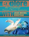 Explore the Southeast National Marine Sanctuaries with Jean-Michel Cousteau - Jean-Michel Cousteau, Sylvia A. Earle, Maia McGuire, Nate Myers