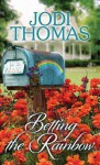Betting the Rainbow: A Harmony Novel - Jodi Thomas