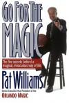 Go for the Magic - Pat Williams