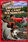 Ghost of Camp Ka Nowato - Michael Anthony Steele, Anthony Steele